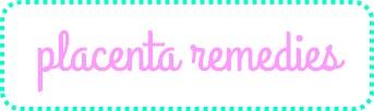 Placenta remedies 1